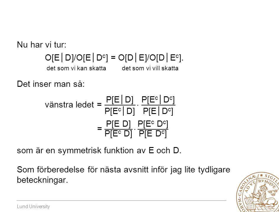 O[E│D]/O[E│Dc] = O[D│E]/O[D│Ec].